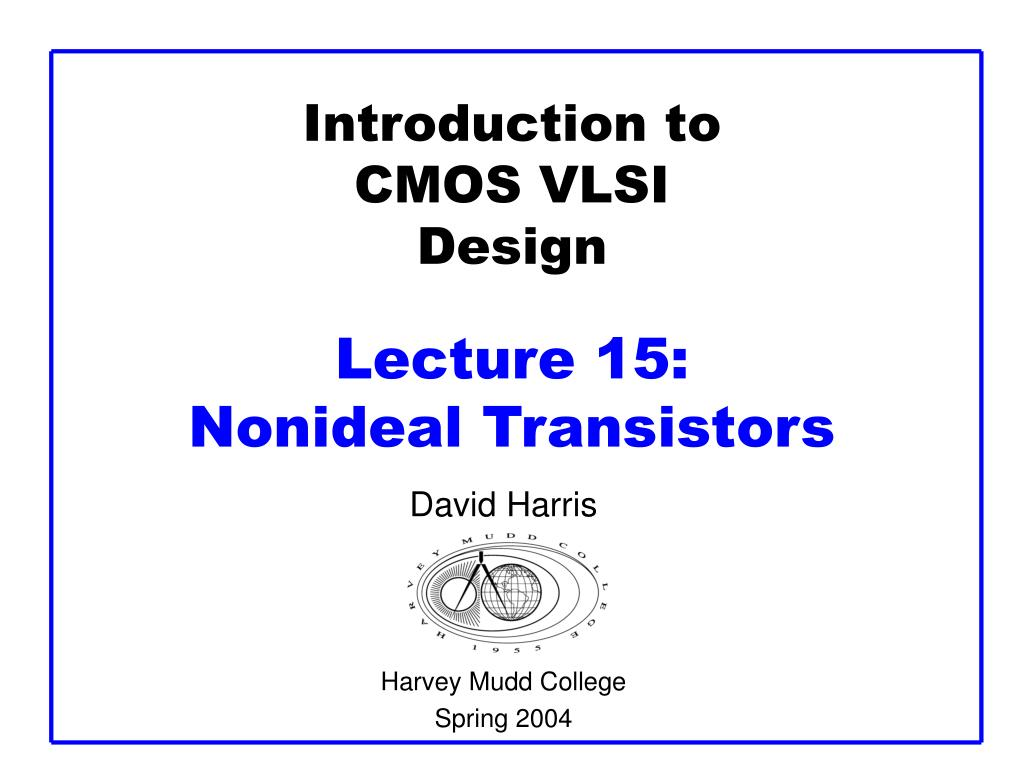 introduction to cmos vlsi design lecture 15 nonideal transistors l.