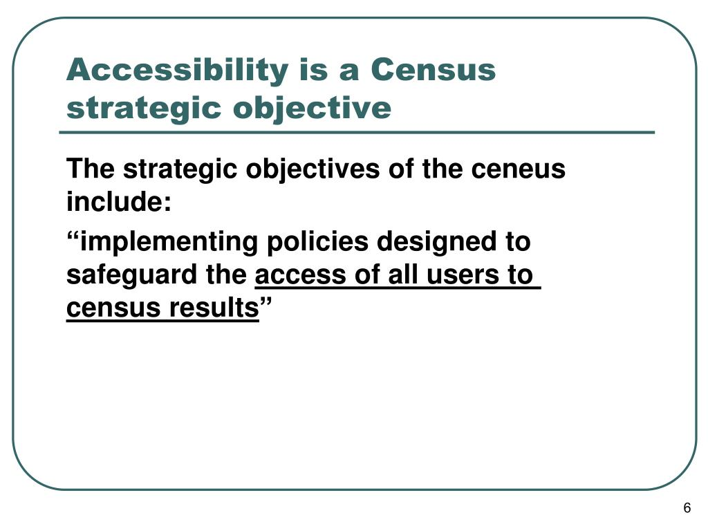 Accessibility is a Census strategic objective