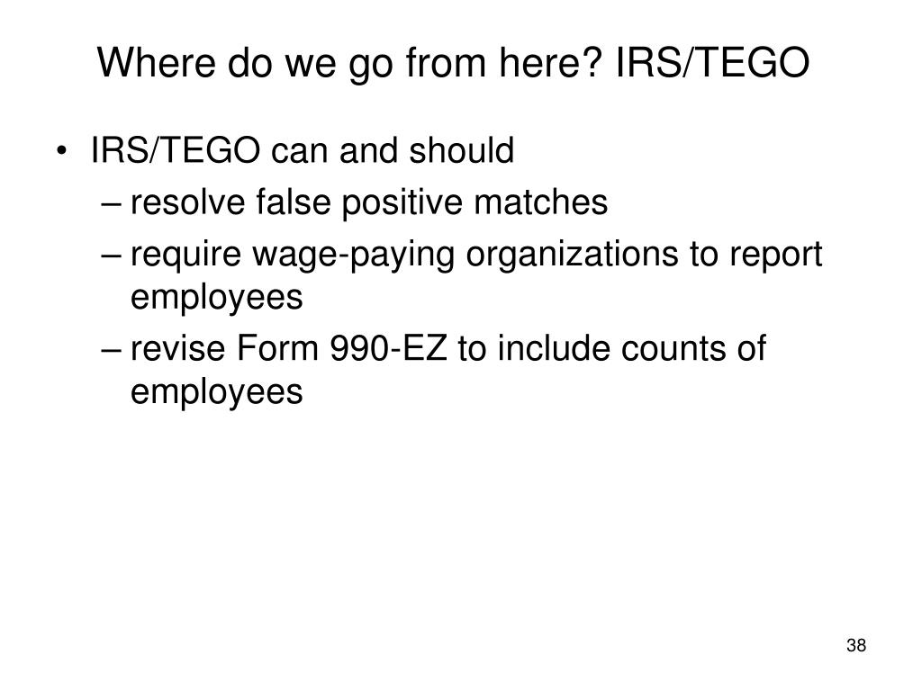 Where do we go from here? IRS/TEGO