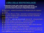 l era delle biotecnologie