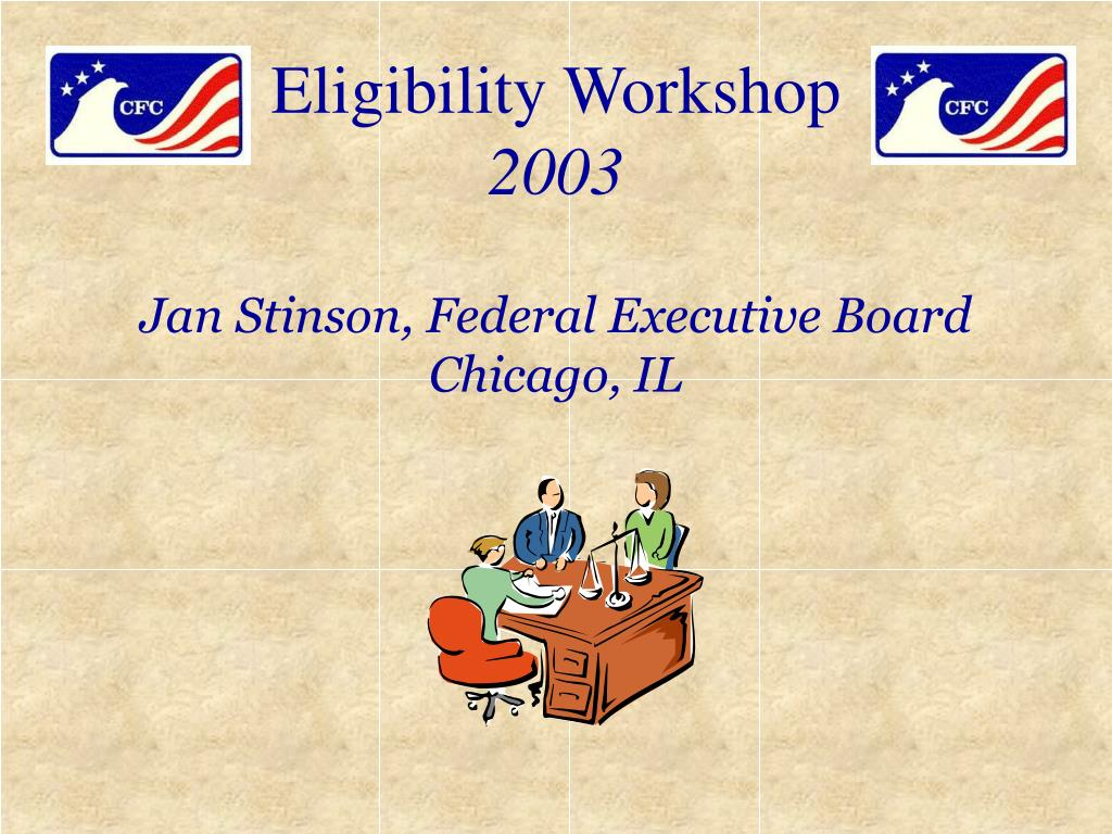 eligibility workshop 2003 jan stinson federal executive board chicago il l.