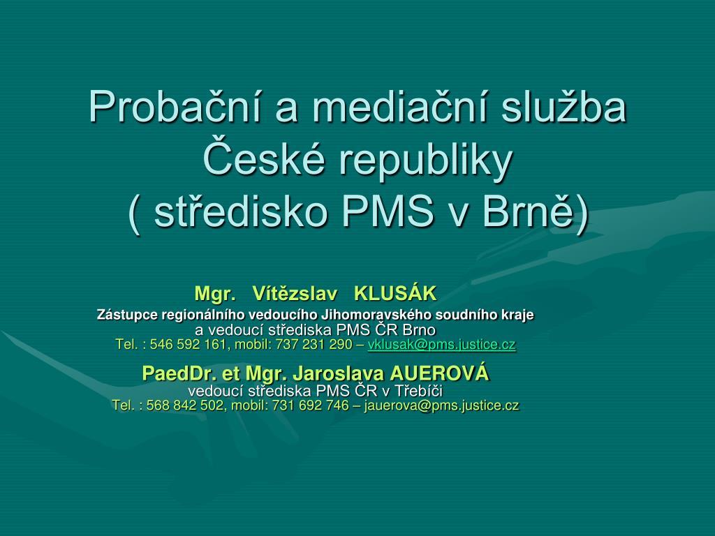 proba n a media n slu ba esk republiky st edisko pms v brn l.