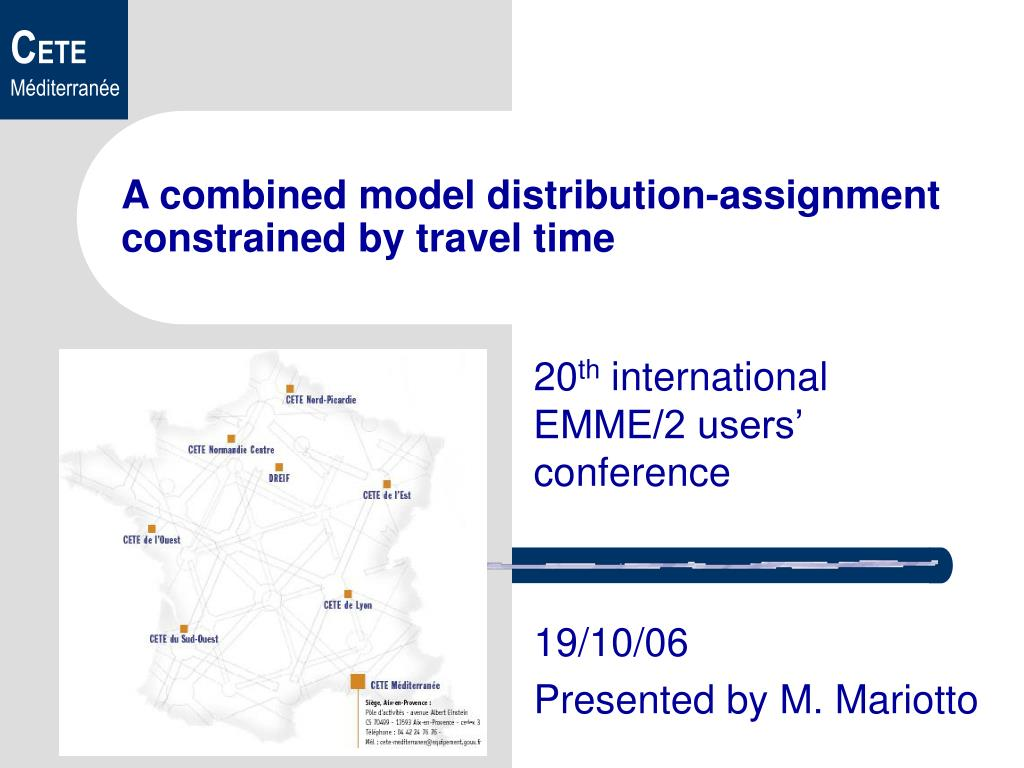 a combined model distribution assignment constrained by travel time l.