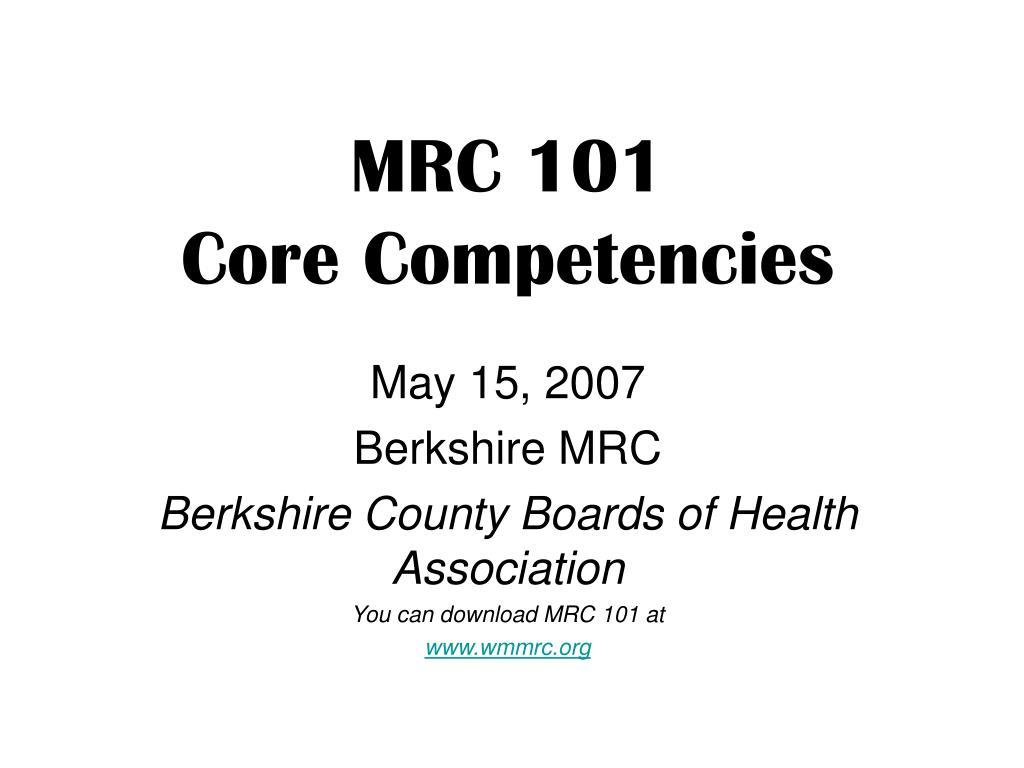 mrc 101 core competencies l.