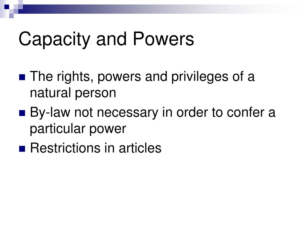 Capacity and Powers