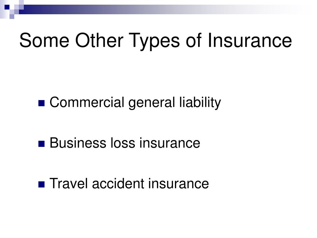 Some Other Types of Insurance