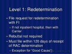 level 1 redetermination