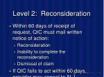 level 2 reconsideration28