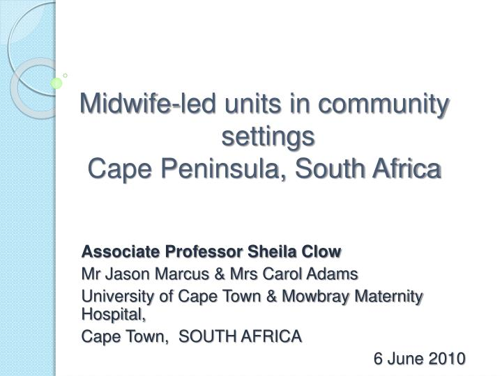 midwife led units in community settings cape peninsula south africa n.