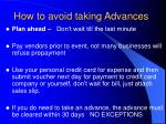 how to avoid taking advances