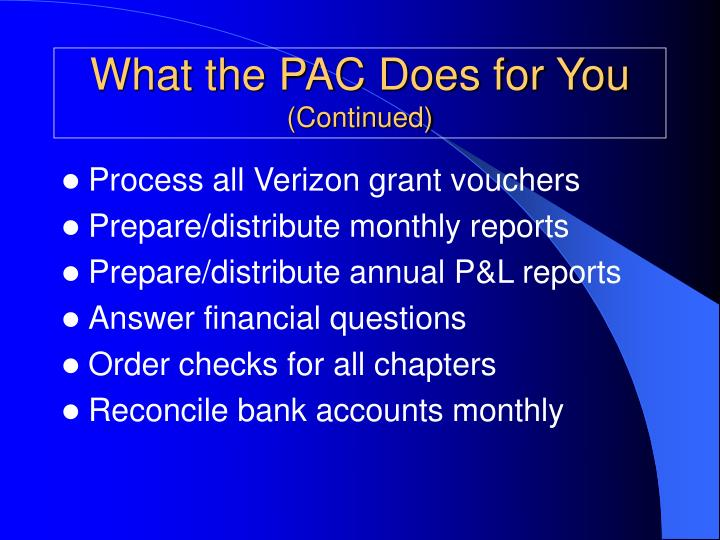 What the pac does for you continued