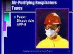 air purifying respirators types