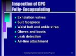 inspection of cpc fully encapsulating