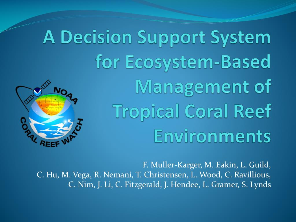 a decision support system for ecosystem based management of tropical coral reef environments l.