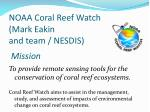 noaa coral reef watch mark eakin and team nesdis mission