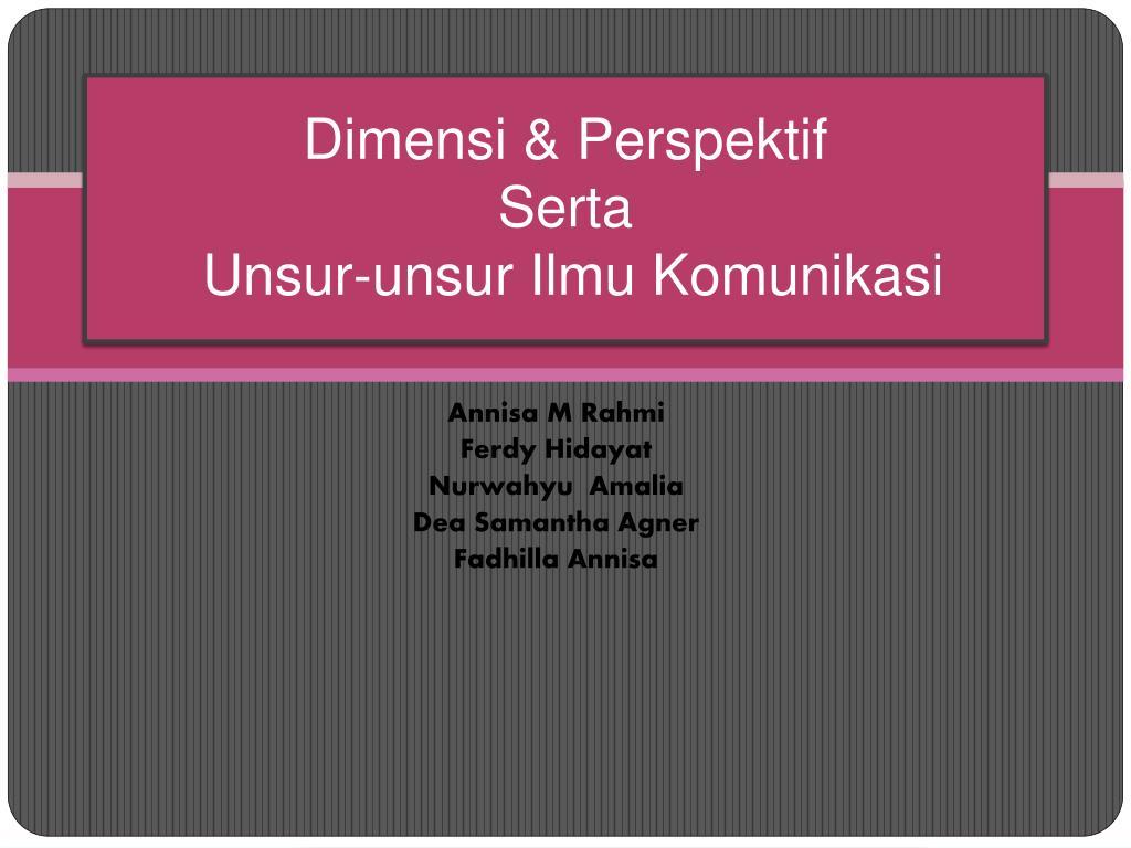 dimensi perspektif serta unsur unsur ilmu komunikasi l.