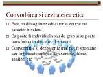 convorbirea si dezbaterea etica