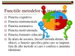 functiile metodelor de invatamant