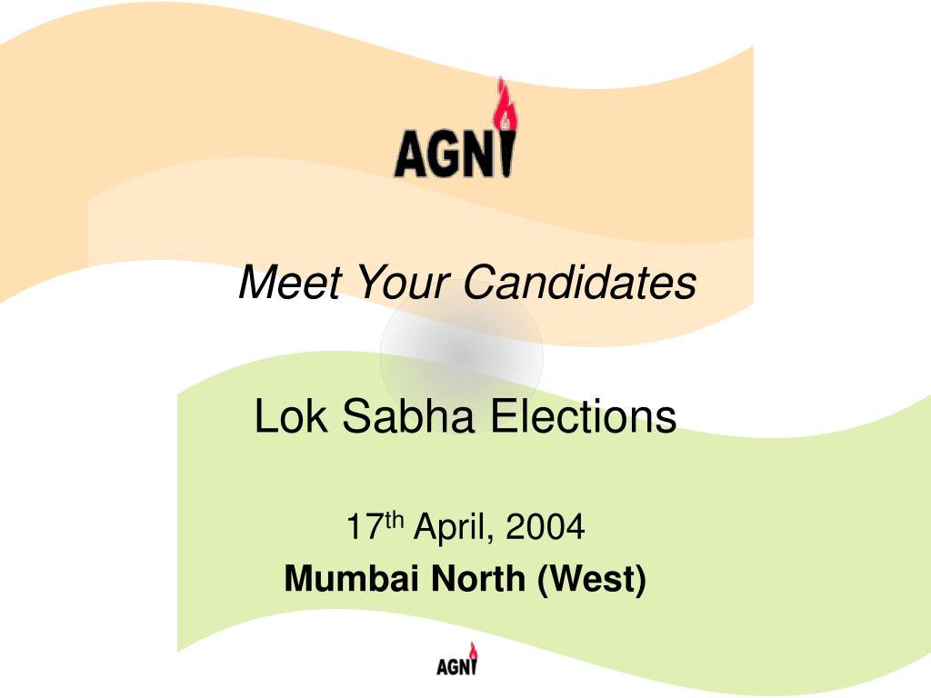 meet your candidates lok sabha elections 17 th april 2004 mumbai north west l.