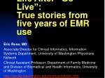 life after go live true stories from five years of emr use