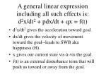 a general linear expression including all such effects is d 2 x dt 2 pdx dt qx f t