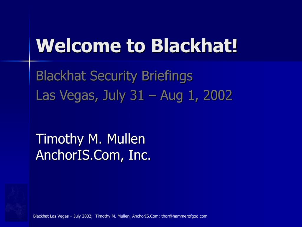 welcome to blackhat l.
