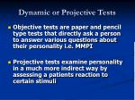 dynamic or projective tests