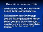 dynamic or projective tests36