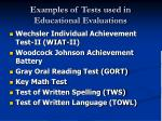 examples of tests used in educational evaluations