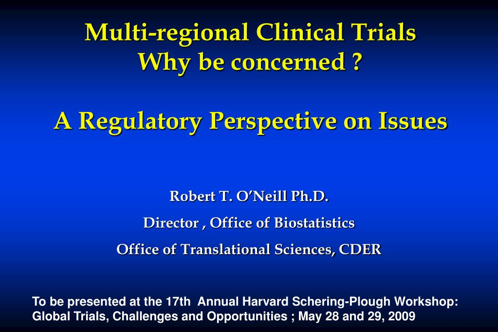 multi regional clinical trials why be concerned a regulatory perspective on issues l.