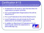 certification 13 for local independent organizations 14 for local federations