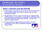 certification 5 cont for local independent organizations