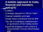 a holistic approach to trade financial and monetary policy v