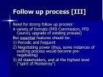 follow up process iii