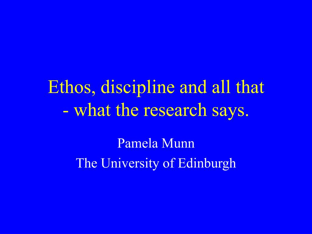 ethos discipline and all that what the research says l.