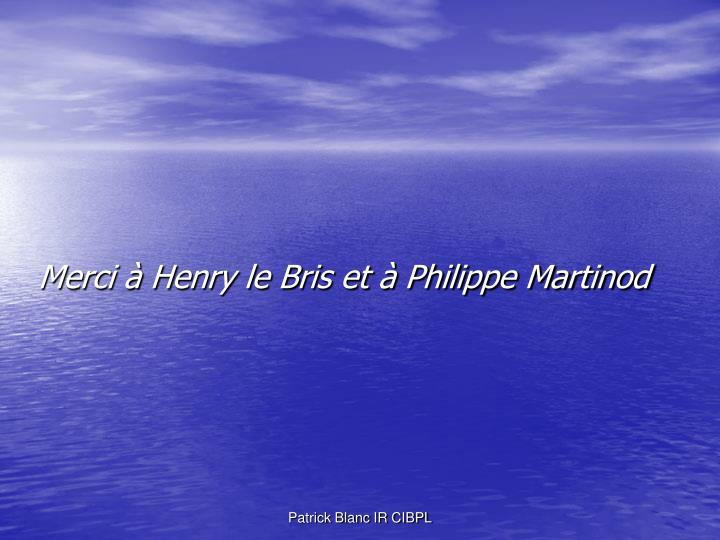 Merci henry le bris et philippe martinod