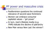 pf power and masculine crisis
