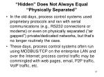 hidden does not always equal physically separated
