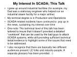 my interest in scada this talk