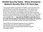scada security today where enterprise network security was 5 10 years ago