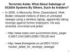 terrorists aside what about sabotage of scada systems by others such as insiders