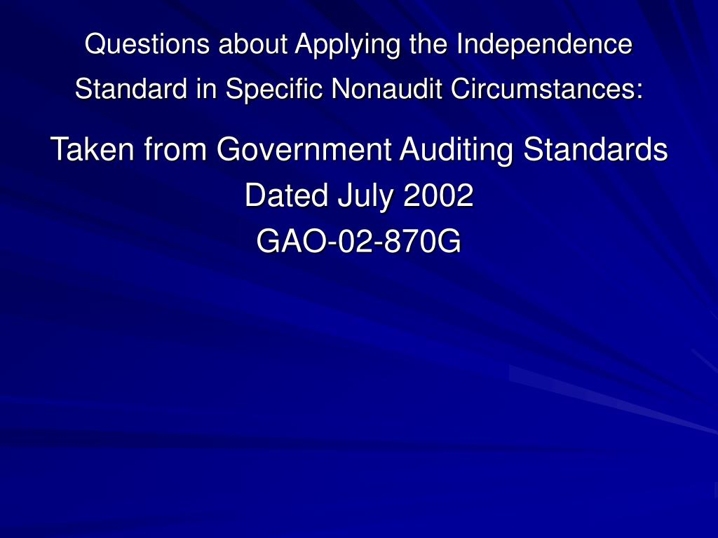 Questions about Applying the Independence Standard in Specific Nonaudit Circumstances: