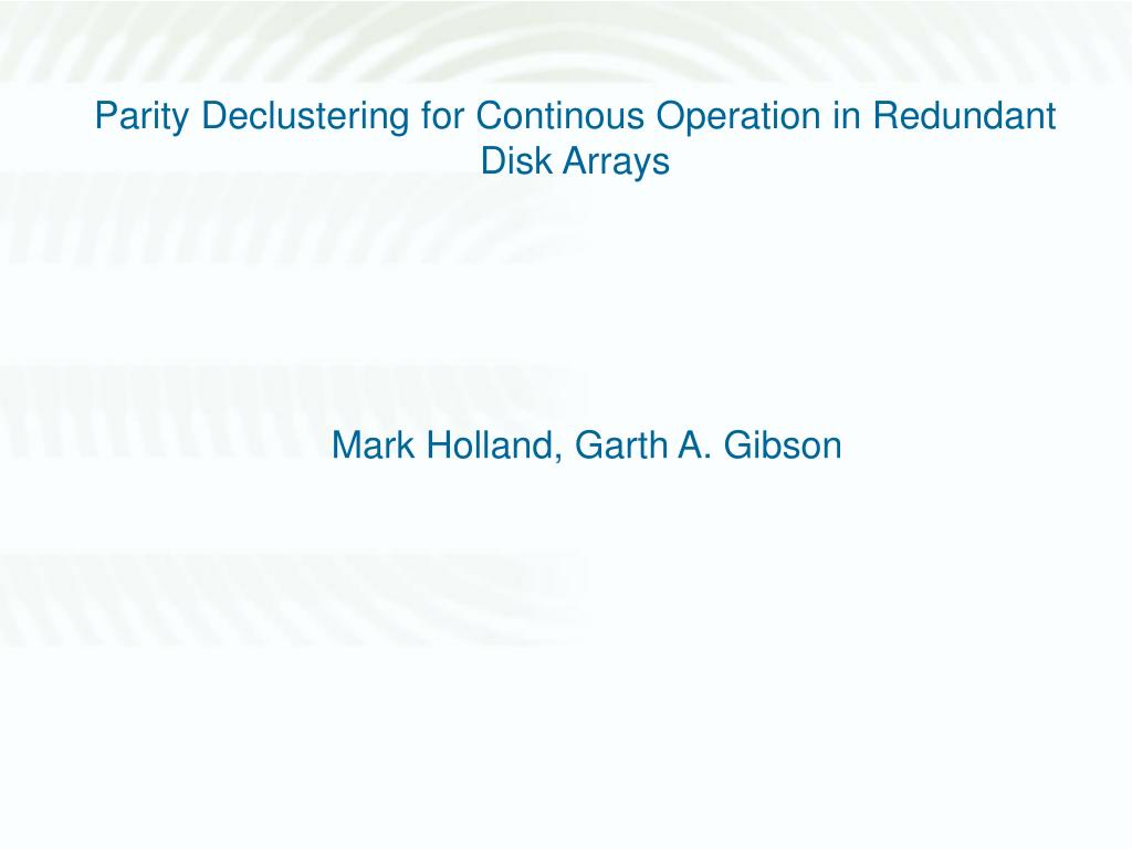 parity declustering for continous operation in redundant disk arrays l.