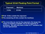typical 32 bit floating point format