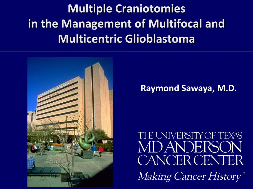 multiple craniotomies in the management of multifocal and multicentric glioblastoma l.