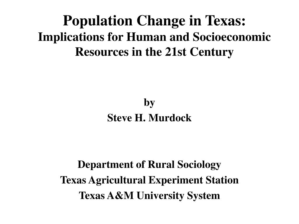 population change in texas implications for human and socioeconomic resources in the 21st century l.