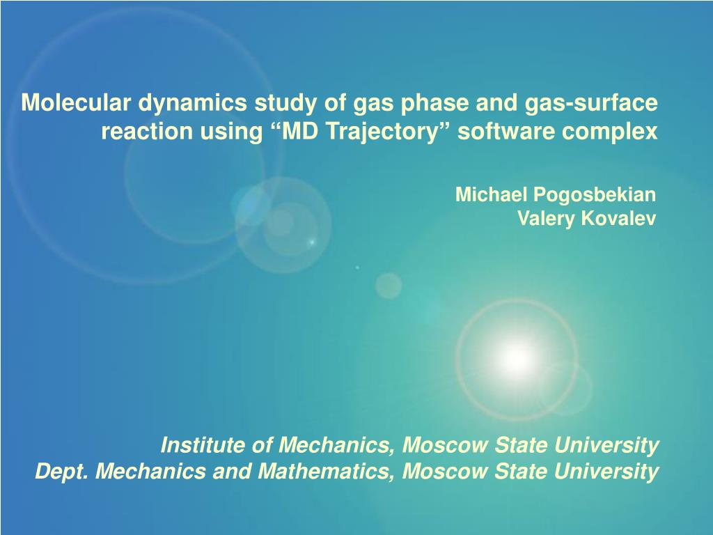 molecular dynamics study of gas phase and gas surface reaction using md trajectory software complex l.