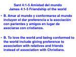 sant 4 1 5 amistad del mundo james 4 1 5 friendship of the world27