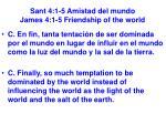 sant 4 1 5 amistad del mundo james 4 1 5 friendship of the world39