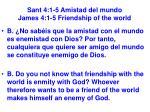 sant 4 1 5 amistad del mundo james 4 1 5 friendship of the world6